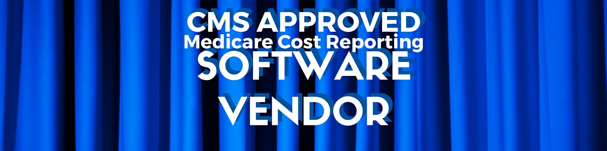 CMS Approved Medicare Cost Report Software Vendor