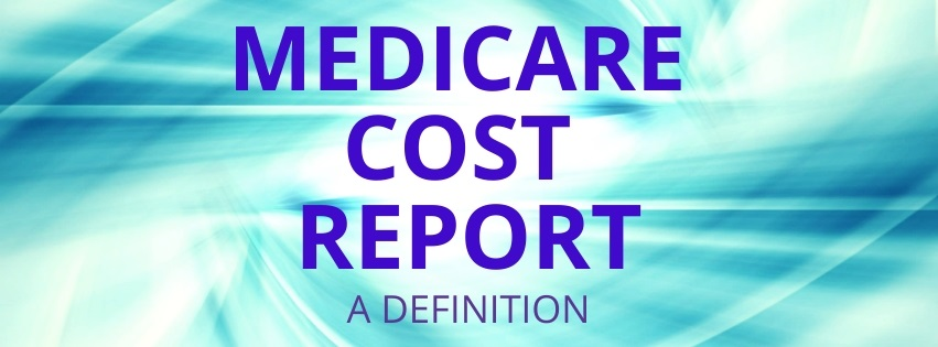 Medicare Cost Report - A Definition